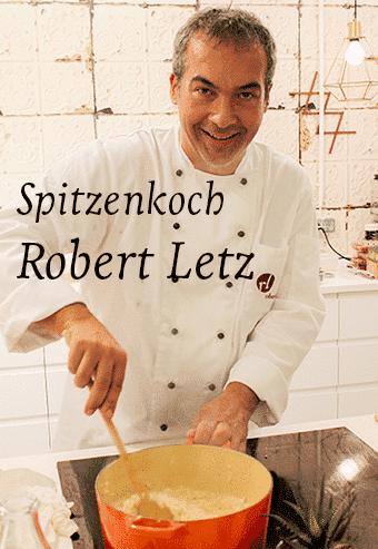 Spitzenkoch Robert Letz